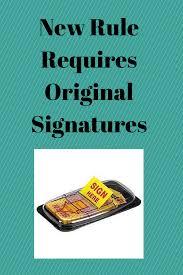 New Rule Requires Original Signatures
