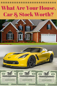 What Are Your House, Car & Stock Worth-