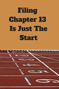 Filing Chapter 13 Bankruptcy Is Just The Start
