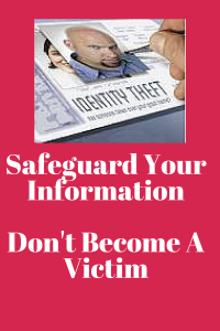 Safeguard Your InformationDon't Become A