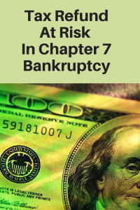 Tax Refund At Risk In Chapter 7