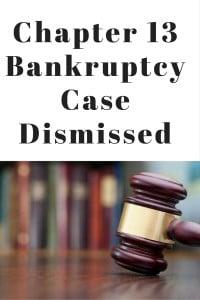 Chapter 13 Bankruptcy Case Dismissed
