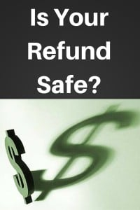 Is Your Refund Safe-