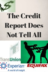 The Credit Report Does Not Tell All