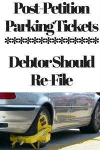 Post-Petition Parking TicketsDebtor Should Re-File