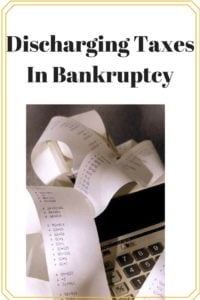 Discharging Taxes In Bankruptcy
